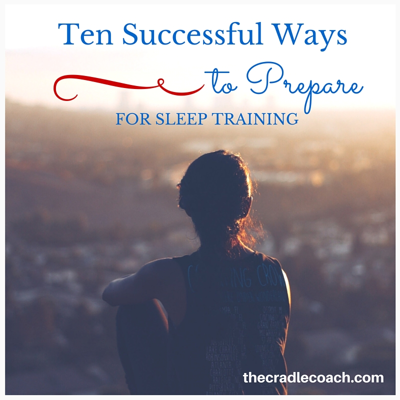 10 Ways to Prepare for Sleep Training